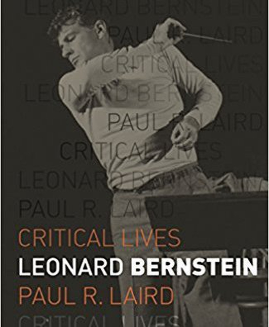 "Review:  ""Critical Lives: Leonard Bernstein"" by Paul R. Laird"
