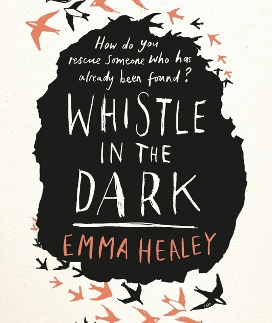 """Whistle In The Dark"" by Emma Healey"