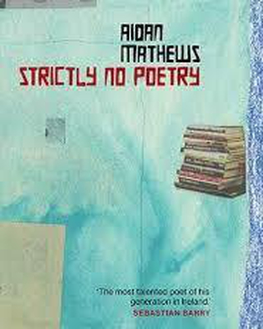 "Review:  ""Strictly No Poetry"" by Aidan Mathews"