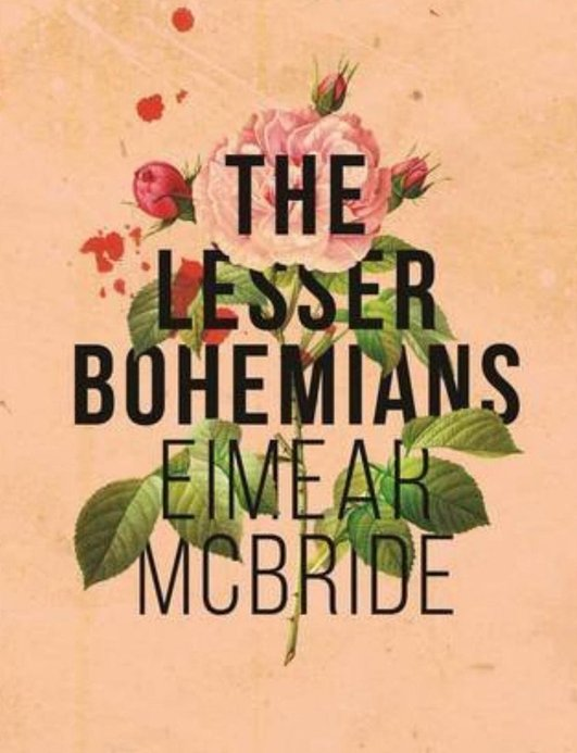 "International Dublin Literary Award shortlist - ""The Lesser Bohemians"" by Eimear McBride"