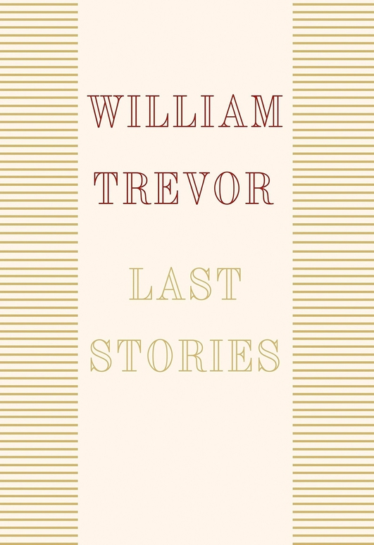 "Review:  ""Last Stories"" by William Trevor"