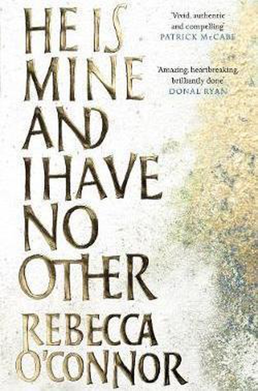 """""""He Is Mine and I Have No Other"""" by Rebecca O'Connor"""