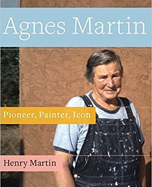 """""""Agnes Martin: Pioneer, Painter, Icon"""" by Henry Martin"""