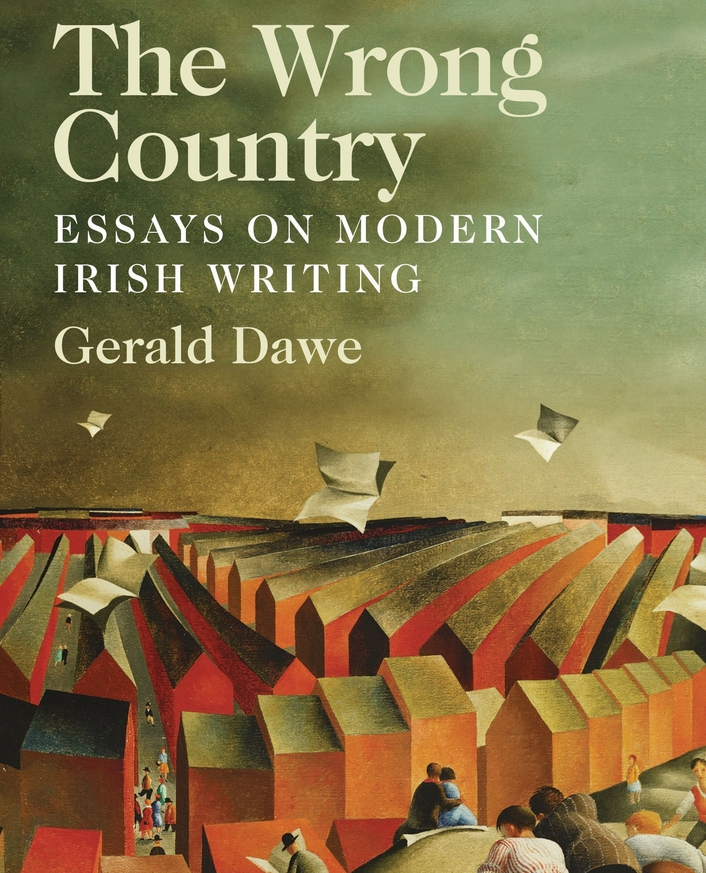 """""""The Wrong Country: Essays on Modern Irish Writing"""" by Gerald Dawe"""