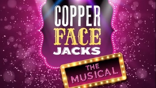 "Review:  ""Copper Face Jacks: The Musical"""