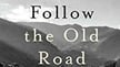 Culture File: Follow The Old Road