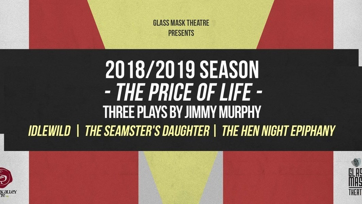 A season of Jimmy Murphy plays by Glass Mask Theatre
