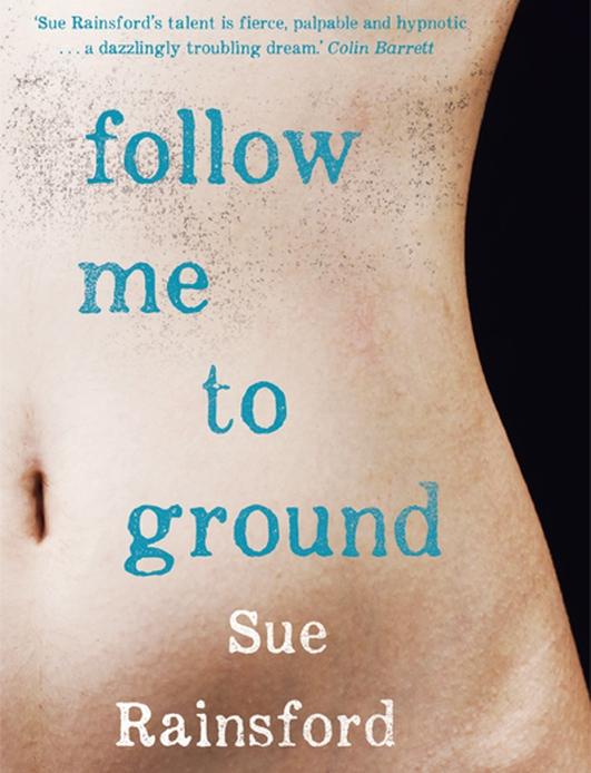 """Follow Me To Ground"" by Sue Rainsford"