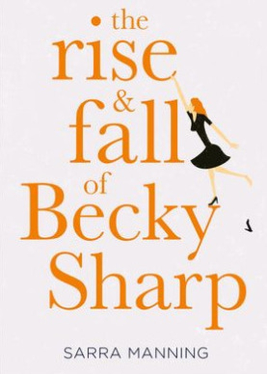 """Review:  """"The Rise & Fall of Becky Sharp"""" by Sarra Manning"""