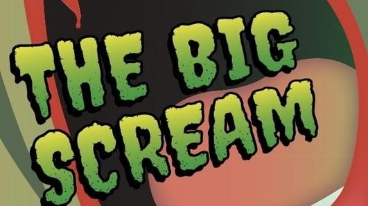 Event - Big Scream Festival