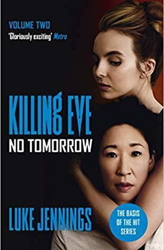 """Killing Eve: No Tomorrow"" by Luke Jennings"