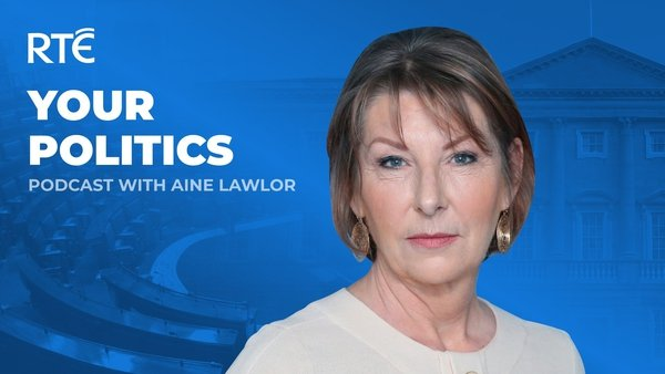 Each week Aine Lawlor and guests have an informal discussion about what has been happening in the world of politics this week