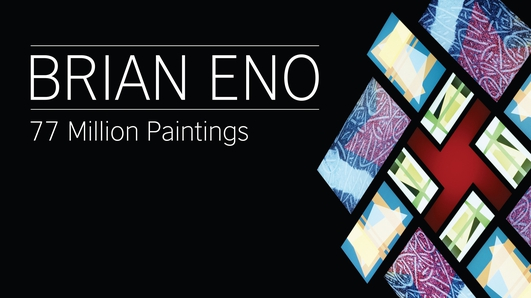 """77 Million Paintings"", an exhibition by Brian Eno"