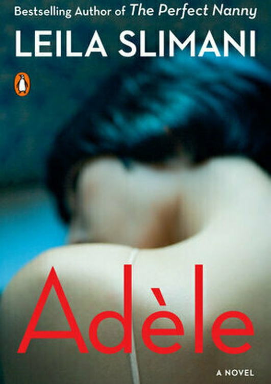 """Review:  """"Adele"""" by Leila Slimani"""