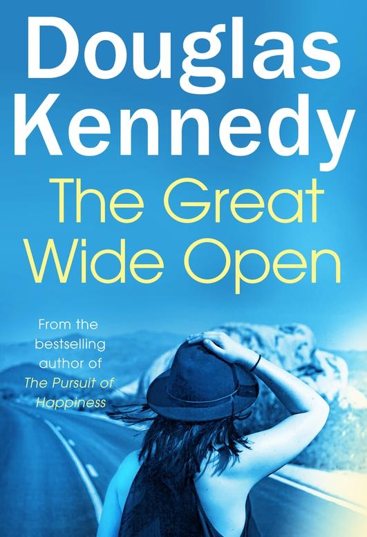 """""""The Great Wide Open"""" by Douglas Kennedy"""