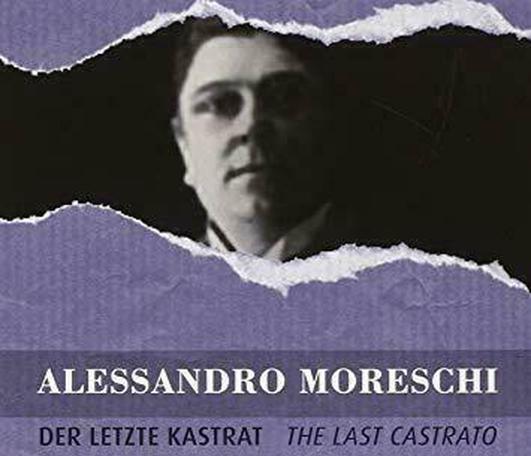 A profile of castrato Alessandro Moreschi