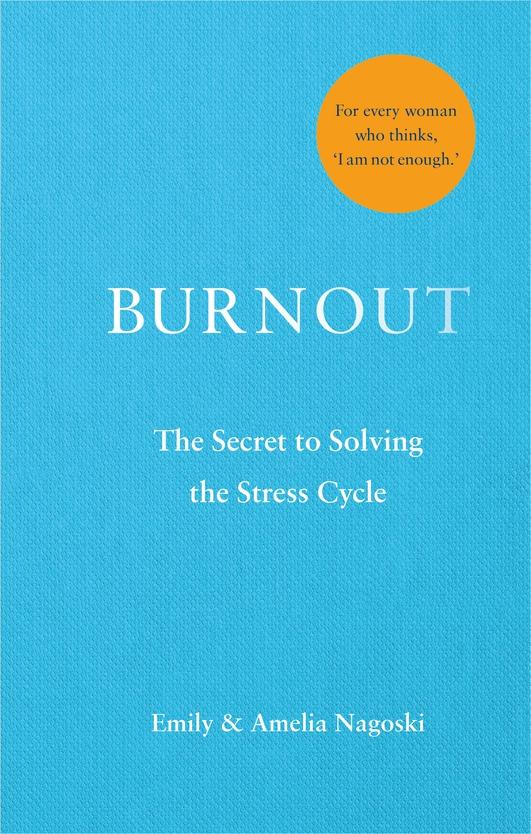 Burnout - Emily and Amelia Nagoski