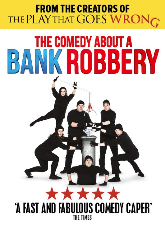 """The Comedy About A Bank Robbery"" by Mischief Theatre"
