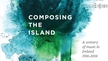 Lyric at 20 Archive Memories: Composing the Island