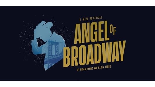 """Angel Of Broadway"", a musical by Brian Byrne"