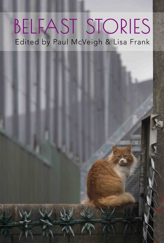 "Review: ""Belfast Stories"", an anthology edited by Paul McVeigh and Lisa Frank"