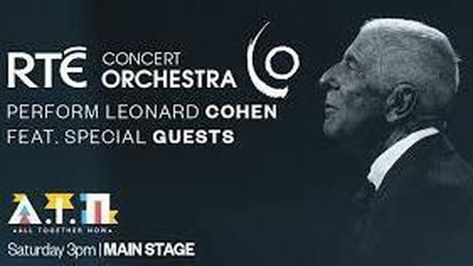 RTÉ Concert Orchestra perform Leonard Cohen at All Together Now 2019