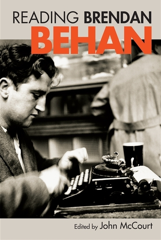 """Reading Brendan Behan"", edited by John McCourt"