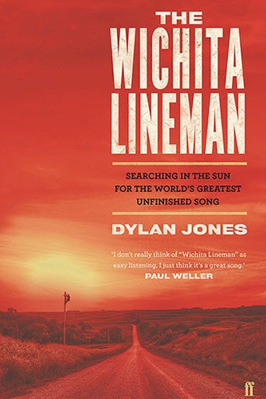 "Review:  ""The Wichita Lineman: Searching in the Sun for the World's Greatest Unfinished Song"" by Dylan Jones"