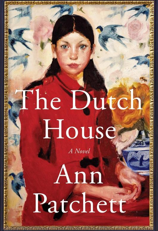 """The Dutch House"" by Ann Patchett"