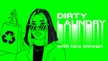 Dirty Laundry with Tara Stewart