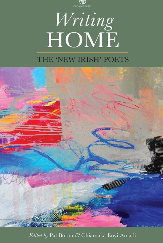 """Writing Home: The New Irish Poets"" edited by Pat Boran and Chiamaka Enyi-Amad"