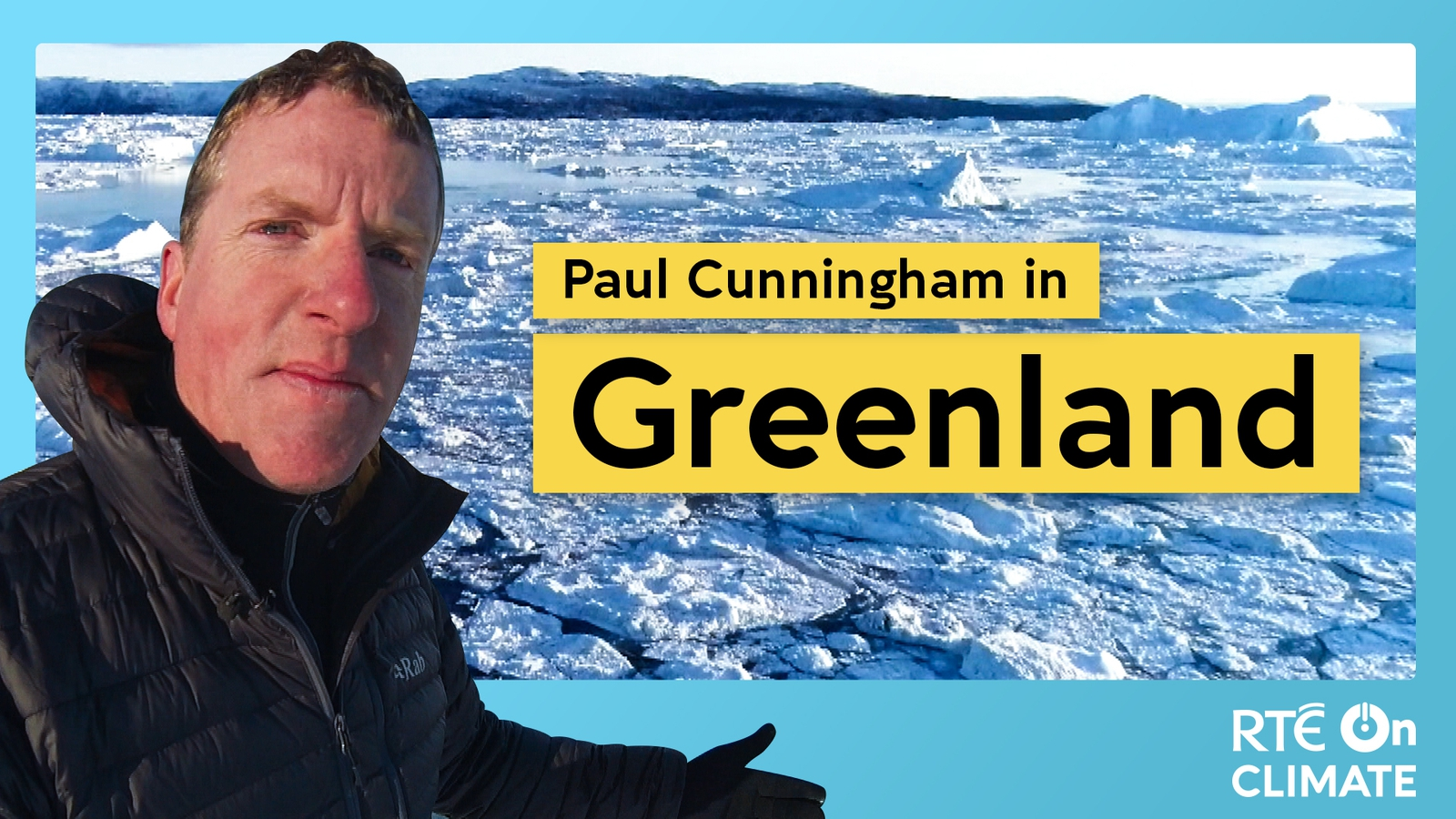 Paul Cunningham in Greenland for RTÉ on Climate week