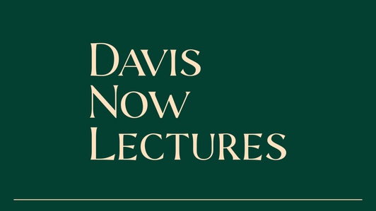 Davis Now Lectures