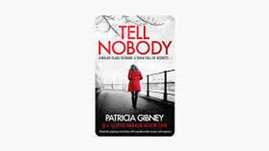 """""""Tell Nobody"""" - Patricia Gibney"""