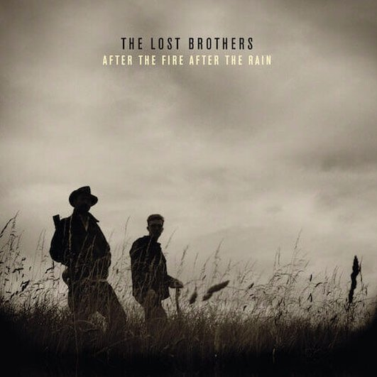RTE Radio 1 Album Of The Week After The Fire After The Rain The Lost Brothers