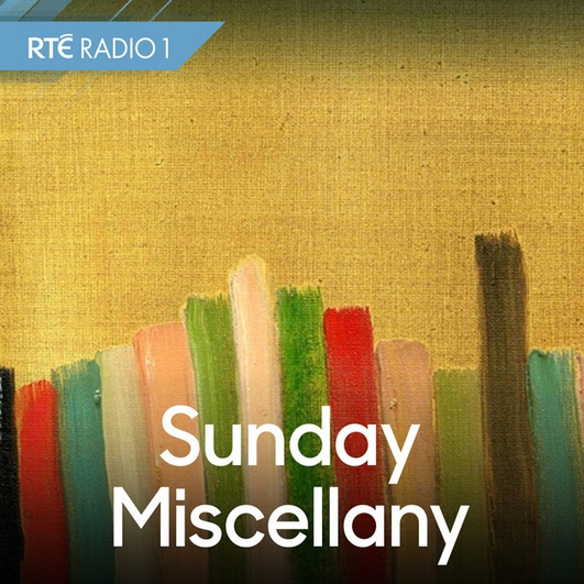 Sunday Miscellany Podcast, 23rd February 2020