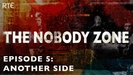 The Nobody Zone: Episode 5 - Another Side