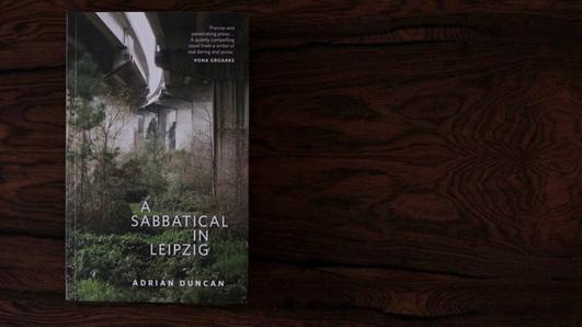 Adrian Duncan - A Sabbatical in Leipzig