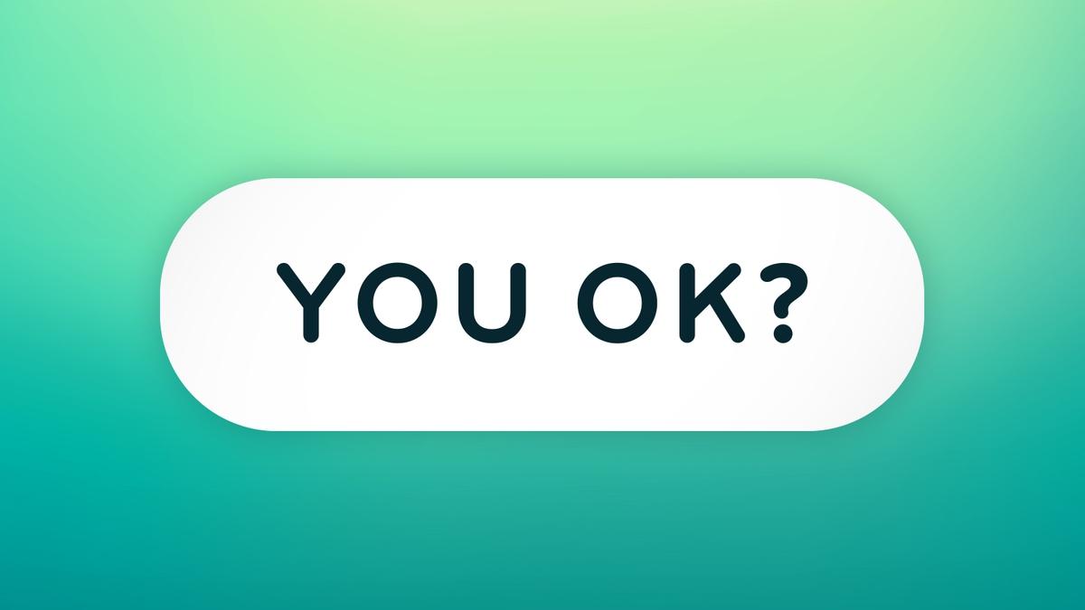 You OK?