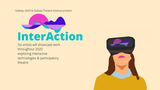 InterAction Galway 2020 & Galway Theatre Festival