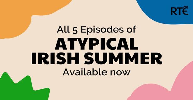Atypical Irish Summer Podcast