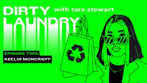 YouTuber and Sustainable advocate Keelin Moncrief chats to Tara Stewart on Dirty Laundry