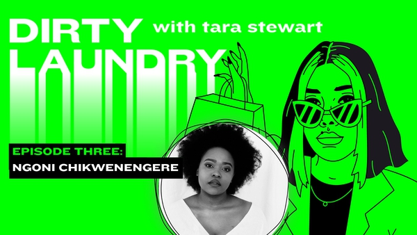 Tara Stewart speaks with Ngoni Chikwenengere on this week's episode of Dirty Laundry.