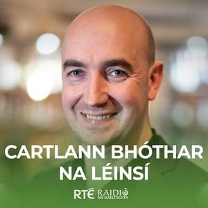 Cartlann Bhóthar na Léinsí - Listen/Subscribe
