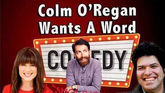 Colm O'Regan Wants A Word