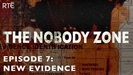 The Nobody Zone: Episode 7 - New Evidence