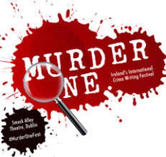 Murder One: Irish Crime Writing Festival
