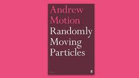 """Andrew Motion's """"Randomly Moving Particles"""""""