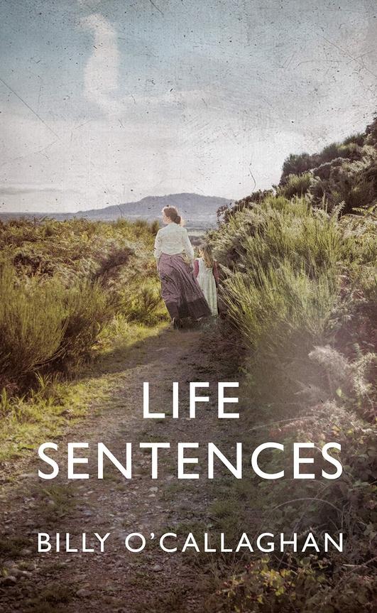 Billy O'Callaghan - Life Sentences