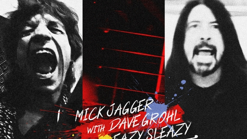 Jagger and Grohl: eazy sleazy does it every time